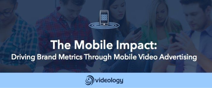 Videology Research Shows Mobile Video Advertising Drives Significant Brand Lift