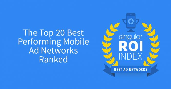 Singular: Facebook Overtakes Google Mobile Ad Network In ROI
