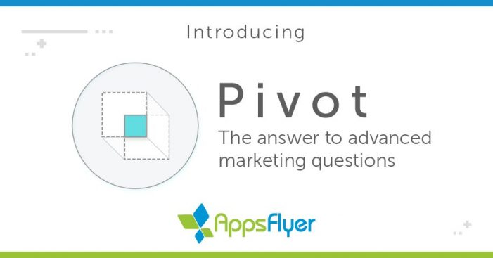 AppsFlyer's New Analysis Tool Pivot Aims At Repealing Marketers' Reliance on Excel