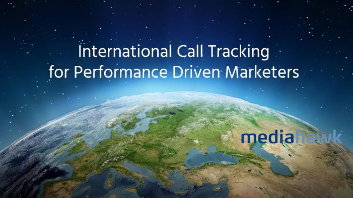 Mediahawk Launches International Call Tracking Solution