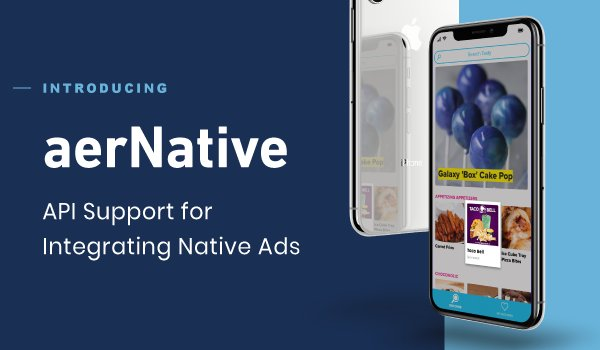 AerServ Launches AerNative — Native Advertising for In-App Mobile Video and Banner Ads