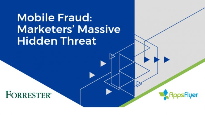 New Forrester and AppsFlyer Study Reveals Enterprise Marketers Significantly Exposed to Mobile Fraud