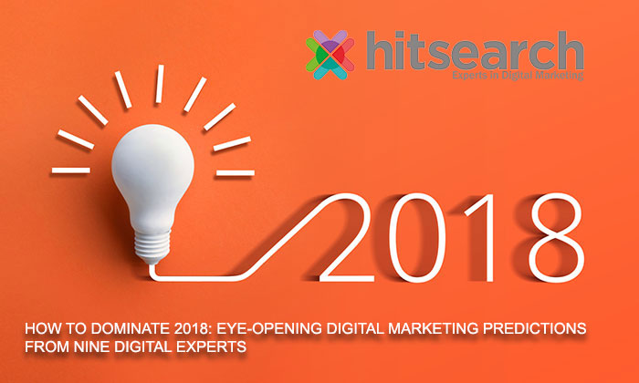 Hit Search Task Industry Experts to Provide Digital Marketing Predictions for 2018