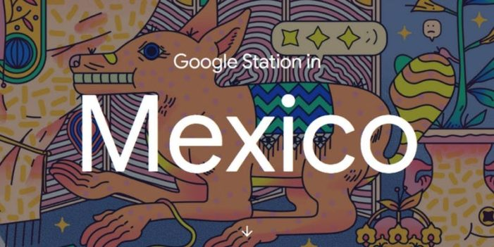 Google Station's high-speed Wi-Fi hotspots expand to Mexico