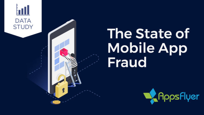 New AppsFlyer report indicates $700-$800 million lost to fraud in Q1 2018