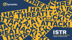 Symantec's report reveals more ambitious, destructive & stealthy attacks, raising the stakes for organisations