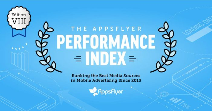 AppsFlyer unveils new performance index for 2019, ranking the top media sources in mobile advertising