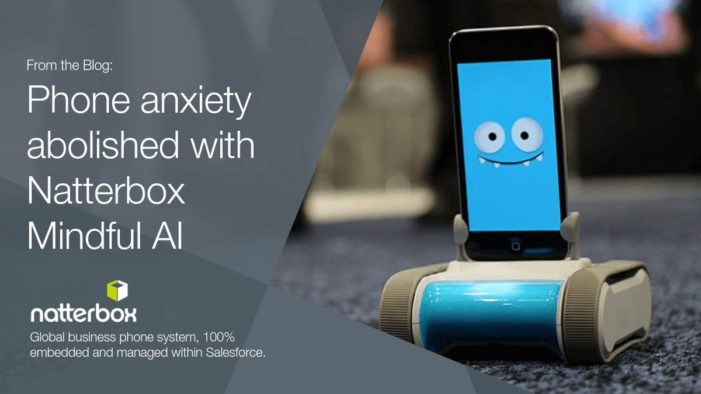 Natterbox relegates phone anxiety to the past with Mindful AI