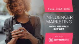 RhythmOne Releases Full-Year 2018 Influencer Marketing Benchmarks Report