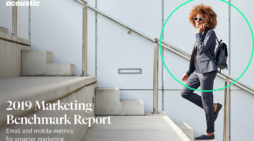 Acoustic's 2019 Marketing Benchmark Report Reveals Increase in Email Marketing Engagement
